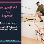 Racquetball vs Squash & Tennis | Racquetball Comparison