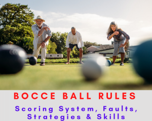 Bocce ball Rules, how to play bocce ball rules, skills and strategies