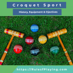 Croquet Sport; History, Game Types, Equipment & Skills