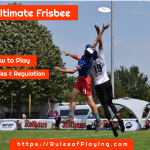 Ultimate Frisbee Rules | A Complete Players Guide 2021