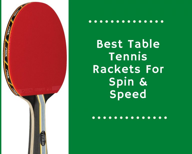 Best Table Tennis Rackets For Spin & Speed | Expert Recommendations