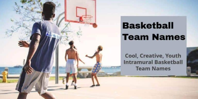 Basketball Teams Names [ Youth, Intramural, Cool, Funny, Girls ]